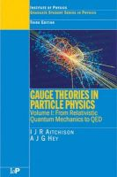 Gauge Theories in Particle Physics:Book by Author-Ian J.R. Aitchison , Anthony J.G. Hey