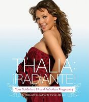 Thalia Radiante: The Ultimate Guide to a Fit and Fabulous Pregnancy: Book by Thalia Radiante