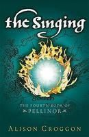 The Singing: The Fourth Book of Pellinor:Book by Author-Alison Croggon
