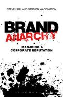 Brand Anarchy: Managing Corporate Reputation: Book by Stephen Waddington,Steve Earl
