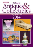 Warman's Antiques & Collectibles: Price Guide: 2014: Book by Noah Fleisher