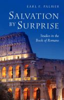 Salvation by Surprise: A Commentary on the Book of Romans: Book by Earl F Palmer