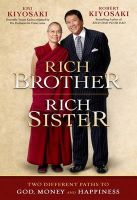 Rich Brother Rich Sister: Two Different Paths to God, Money and Happiness:Book by Author-Robert Kiyosaki , Emi Kiyosaki