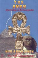 The Ankh, The: African Origin of Electromagnetism: Book by Nur Ankh Amen