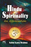 Hindu Spirituality : An Appreciation: Book by Nalini Kanta Brahma