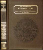 Beginnings of Buddhist Art in Indian and Central Asian Archaeology: Book by A. Foucher