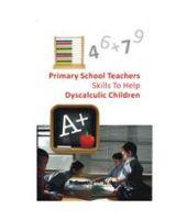 Primary School Teachers Skills To Help Dyscalculic Children: Book by T. Geetha, N Jaya