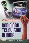 Writing for Radio and Television in India: Book by Kedia, Krishan K.