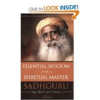 Essential Wisdom From A Spiritual Master:Book by Author-Sadhguru