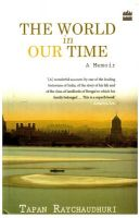 The World In Our Time:Book by Author-Tapan Raychaudhuri