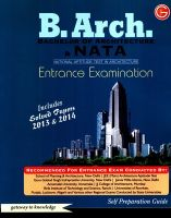 B.Arch. (Bachelor of Architecture) & NATA (National Aptitude Test in Architecture) Entrance Examination Includes Solved (English) 2014 Edition (Paperback): Book by G K P