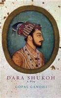 Dara Shukoh:Book by Author-Gopal Gandhi