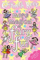 More Magical Fairy Fun:Book by Author-Gwyneth Rees