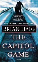 The Capitol Game: Book by Brian Haig