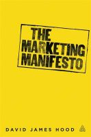 The Marketing Manifesto:Book by Author-David James Hood