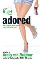 Adored : It Girl Book 8: Book by Cecily Von Ziegesar