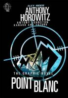 Point Blanc: Book by Anthony  Horowitz ,  Antony  Johnston