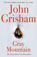 Gray Mountain: Book by John Grisham