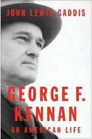 George F. Kennan: An American Life:Book by Author-John Lewis Gaddis