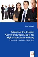 Adapting the Process Communication Model for Higher Education Writing - Connecting with Personality Types: Book by Jon F Thompson