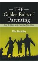 The Golden Rules of Parenting: Book by Rita Boothby