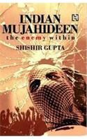 The Indian Mujahideen: The Enemy within
