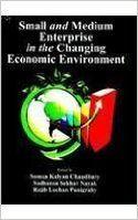 Small and Medium Enterprise in the Changing Economic Environment (English) 1st Edition: Book by Sudhansu Siekhar Nayak, Suman Kalyan Chaudhury