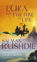 Luka and the Fire of Life: Book by Salman Rushdie