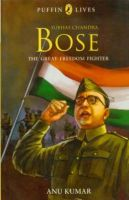 Puffin Lives : Subhas Chandra Bose - The Great Freedom Fighter, (PB): Book by Anuradha Kumar