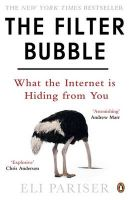The Filter Bubble: What the Internet is Hiding from You: Book by Eli Pariser