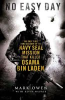 No Easy Day: The Only First Hand Account of the Navy SEAL Mission That Killed Osama Bin Laden:Book by Author-Mark Owen , Kevin Maurer