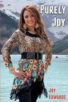Purely Joy: Book by Joy Edwards
