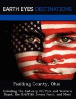 Paulding County, Ohio: Including the Antwerp Norfolk and Western Depot, the Griffith Breese Farm, and More: Book by Martha Martin, of
