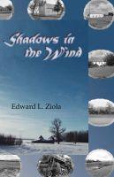 Shadows in the Wind: Book by Edward L. Ziola