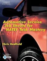Automotive Service Job Sheets for NATEF Task Mastery: Book by Chris Hadfield