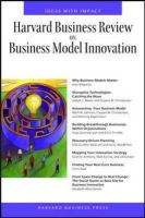 Harvard Business Review on Business Model Innovation: Book by Harvard Business School Press