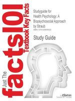 Studyguide for Health Psychology: A Biopsychosocial Approach by Straub, ISBN 9780716764502: Book by Cram101 Textbook Reviews