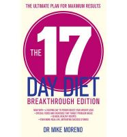 The New 17 Day Diet Breakthrough Edition: Book by Dr Mike Moreno