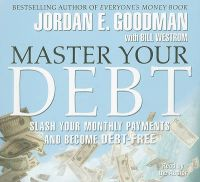 Master Your Debt: Slash Your Monthly Payments and Become Debt-Free: Book by Jordan Elliot Goodman