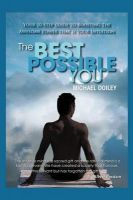 The Best Possible You: Your Step by Step Guide to Unlocking the Awesome Power That is Your Intuition: Book by Michael Doiley