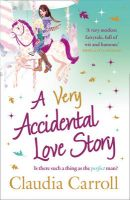 A Very Accidental Love Story:Book by Author-Claudia Carroll