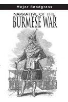Narrative of the Burmese War: Book by Major John James Snodgrass