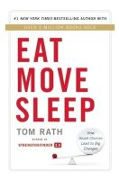 Eat Move Sleep: Book by TOM RATH