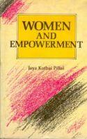 Women And Empowerment: Book by Jaya Kothai Pillai