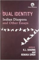 Dual Identity: Indian Diaspora and Other Essays HB: Book by Sharma K L