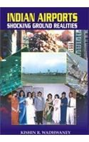 Indian Airports (Shocking Ground Realities) English(PB): Book by K R Wadhwaney