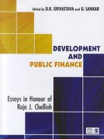 Development and Public Finance: Essays in Honour of Raja J. Chelliah