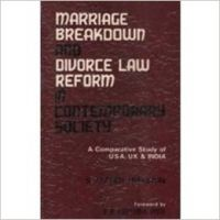 Marriage Breakdown and Divorce Law Reforms in Contemporary Society: A Comparative Study of USA, UK and India: Book by  S. Jaffer Hussain