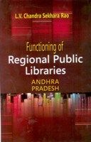 Functioning of Regional Public Libraries In Andhra Pradesh: A Study: Book by L.V. Chandra Sekhara Rao