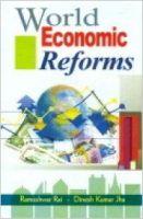 World Economic Reforms, 304 pp, 2012 (English): Book by D. K. Jha R. Rai